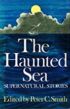 The Haunted Sea: Supernatural Stories by…
