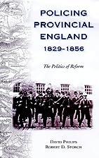 Policing provincial England, 1829-1856 : the…