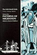 Patterns of Migration (Irish World Wide) by…