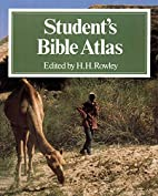 Student's Bible Atlas by H. H. Rowley