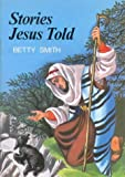 Smith, Betty: Stories Jesus Told (Stories of Jesus)