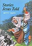 Smith, Betty: Stories Jesus Told (Stories of Jesus)