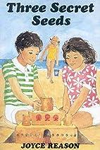 Three secret seeds (Junior Gateway Books) by…