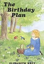 The Birthday Plan by Elisabeth Batt