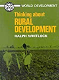 Whitlock, Ralph: Thinking About Rural Development (Thinking about Issues)