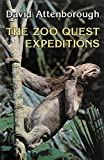 Attenborough, David: The Zoo Quest Expeditions: Travels in Guyana, Indonesia, and Paraguay