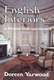 Yarwood, Doreen: English Interiors: A Pictorial Guide and Glossary