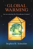 Schneider, Stephen: Global Warming: Are We Entering the Greenhouse Century?