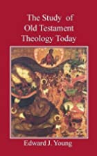 The study of Old Testament theology today by…