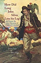 How Did Long John Silver Lose His Leg ? by…