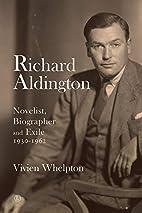 Richard Aldington: Novelist, Biographer and…