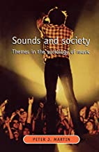 Sounds and Society: Themes in the Sociology…