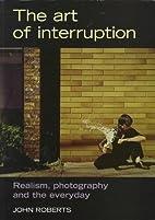 The Art of Interruption: Realism,…