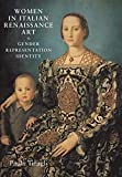 Tinagli, Paola: Women in Italian Renaissance Art: Gender, Representation, Identity