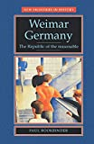 Bookbinder, Paul: Weimar Germany: The Republic of the Reasonable