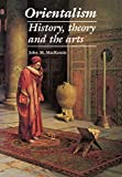 MacKenzie, John M.: Orientalism: History, Theory and the Arts