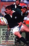 Black, David: Rugby and the South African Nation: Sport, Culture, Politics and Power in the Old and New South Africa (International Studies in the History of Sport)