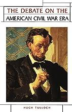 The Debate On the American Civil War Era…