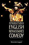 Leggatt, Alexander: Introduction to English Renaissance Comedy