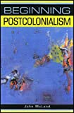 McLeod, John: Beginning Postcolonialism