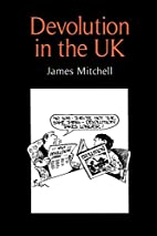 Devolution in the UK by James Mitchell