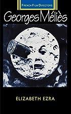 Georges Melies by Elizabeth Ezra