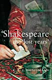 Honigmann, E. A. J.: Shakespeare: The Lost Years