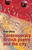 Barry, Peter: Contemporary British Poetry and the City