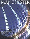 Parkinson-Bailey, John J.: Manchester: An Architectural History