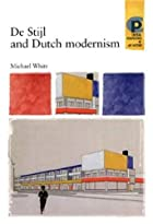 De Stijl and Dutch modernism by Michael&hellip;