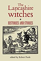 The Lancashire Witches: Histories and…