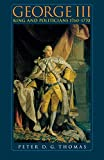 Thomas, Peter David Garner: George III: King and Politicians, 1760-1770