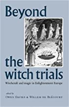 Beyond the Witch Trials: Witchcraft and…