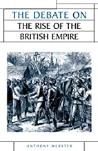 The Debate on the Rise of the British Empire…