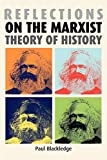 Blackledge, Paul: Reflections on the Marxist Theory of History