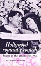 Hollywood Romantic Comedy: States of the…