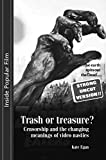 Egan, Kate: Trash or Treasure: Censorship and the Changing Meanings of the Video Nasties (Inside Popular Film)