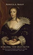 Staging the old faith : Queen Henrietta…