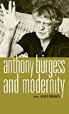 Roughley, Alan: Anthony Burgess and Modernity