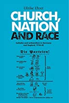 Church, Nation and Race: Catholics and…