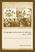 Geography and Science in Britain, 1831-1939:…