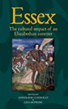 Essex: The Life and Times of an Elizabethan…