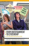 Street, John: From Entertainment to Citizenship: Politics and Popular Culture