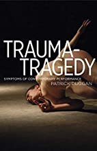Trauma-Tragedy: Symptoms of Contemporary…