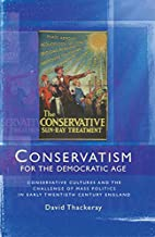 Conservatism for the Democratic Age:…