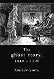 Smith, Andrew: The Ghost Story 1840-1920: A Cultural History