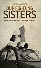Our Fighting Sisters: Nation, Memory and…