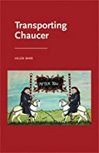Transporting Chaucer (Manchester Medieval…