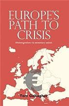 Europe's path to crisis: Disintegration via…