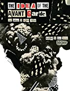 The Idea of the Avant Garde - And What It…